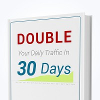 Double Your Daily Traffic In 30 Days