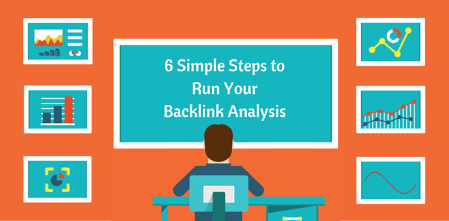 6 Simple Steps to Run Your Backlink Analysis