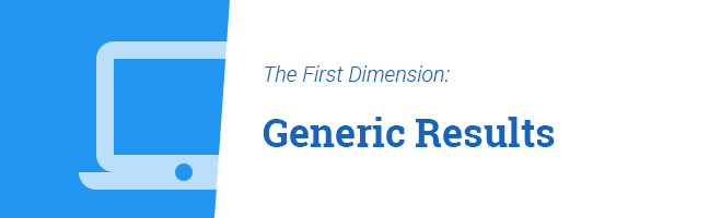 First Dimension: Generic Google Search Results