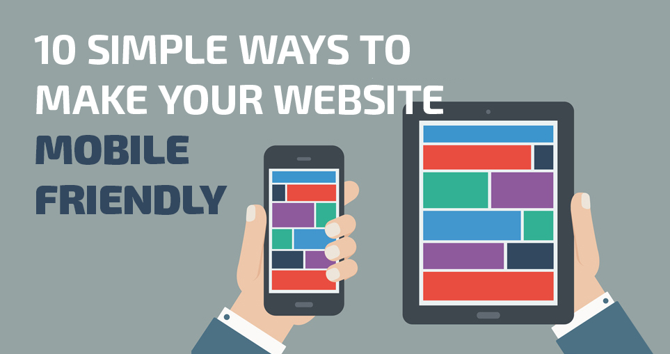 10 Simple Ways To Make Your Website Mobile-Friendly