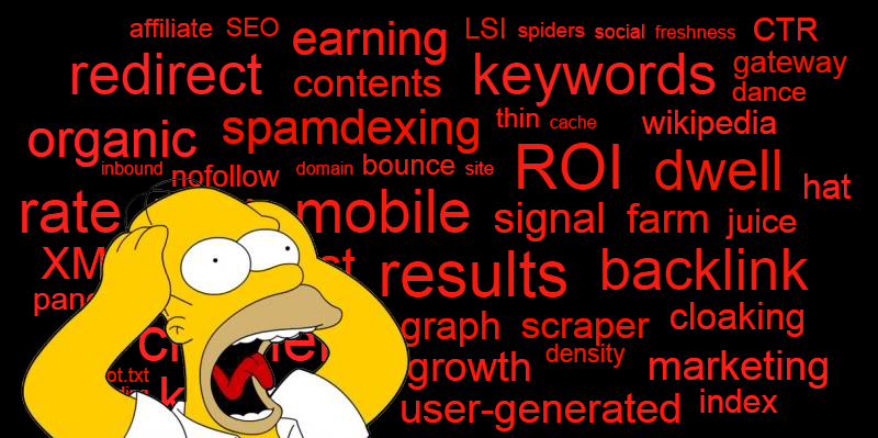 Frankly, SEO terms are more intimidating than it is cool or helpful.