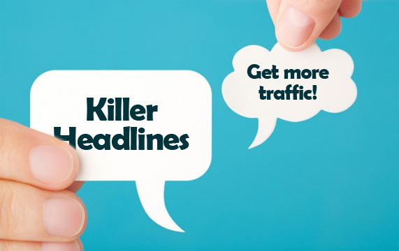 Write headlines that bring more traffic.