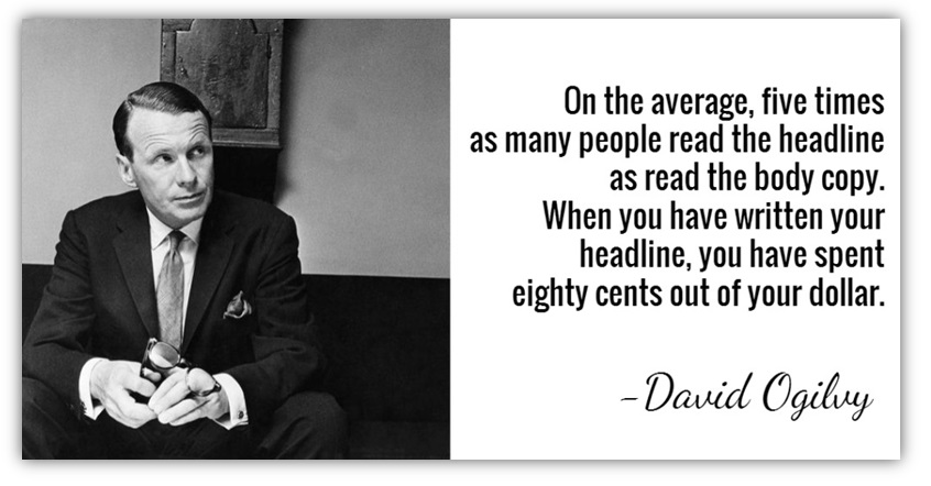 David Ogilvy Quotes Adorable How To Write Great Headlines That Get More Blog Traffic