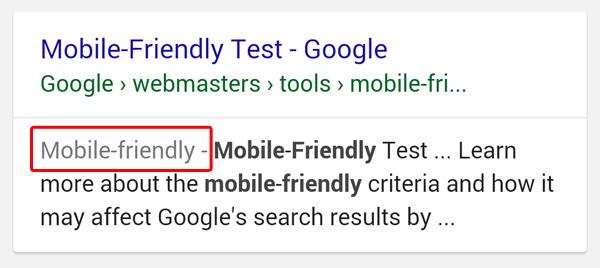 Google Mobile-friendly Algorithm recognizes and labels mobile-friendly sites and prioritize them in mobile searches.
