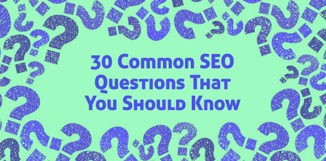 30 Common SEO questions that you should know