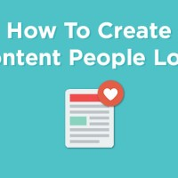 How To Create Content People Love To Read