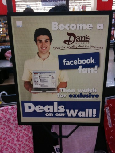 Become a Dan's Market Facebook fan and you will get to see exclusive deals for some BIG savings!