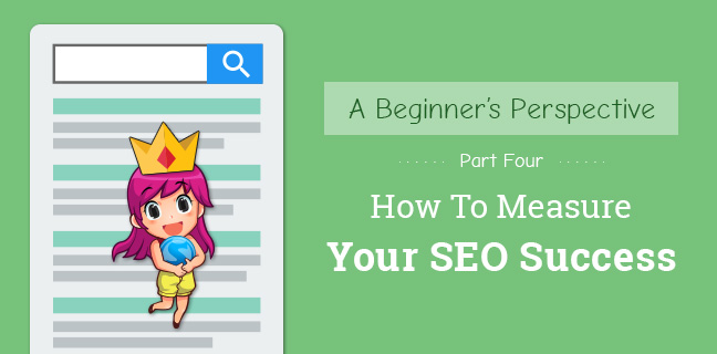 Beginner's Guide To Measuring SEO Success