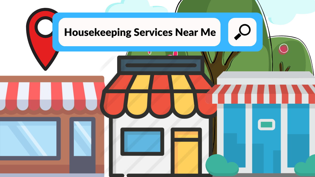 Local - Housekeeping Service Near Me