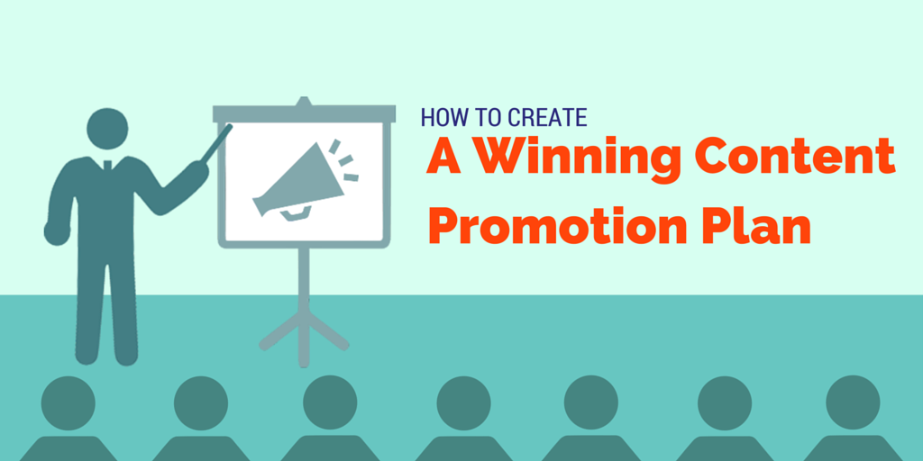 how to create a winning content promotion plan