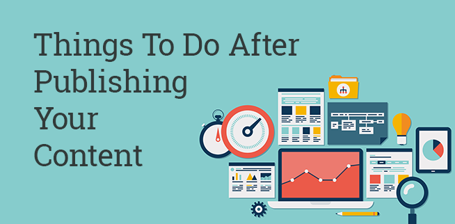 things to do after publishing your content