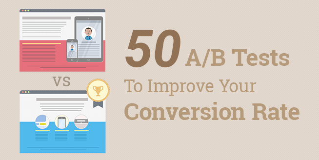 50 ab test you need to run to improve conversion rate