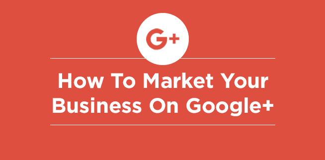 marketing your business on google plus