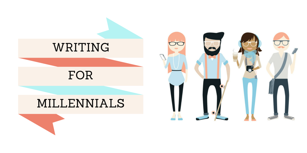 Writing For Millennials Engaging The New Generation Of