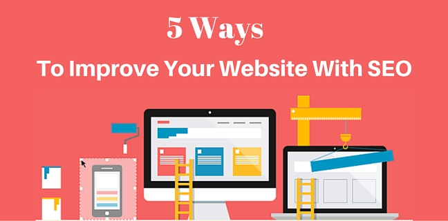5 ways To Improve Your Website With SEO