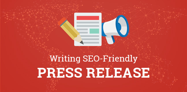 How To Write SEO-Friendly Press Release That Increases Traffic And Exposure