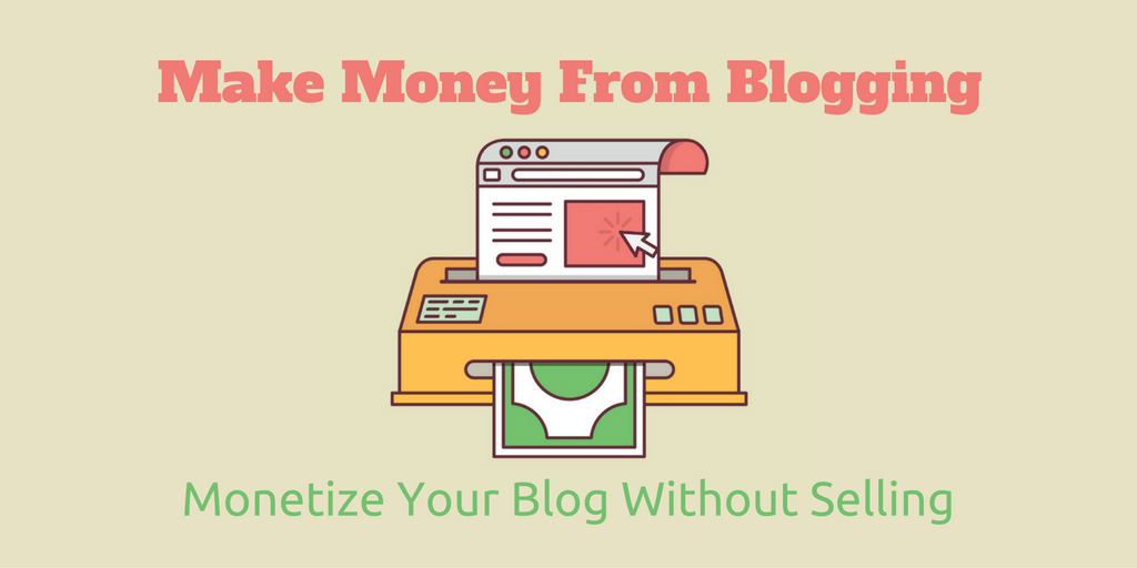 how to monetize blog without selling products