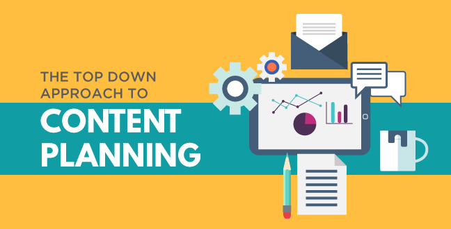 how-_and-why_-to-use-the-top-down-approach-to-content-planning