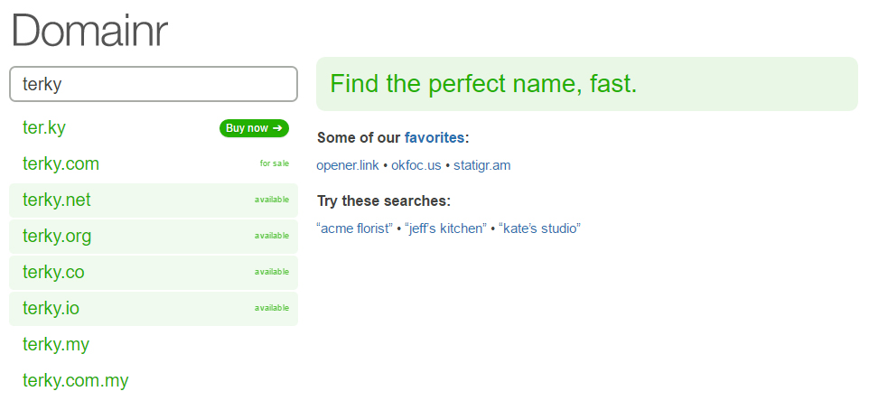Domainr is one of the simplest and fastest solution when looking for available domain names.