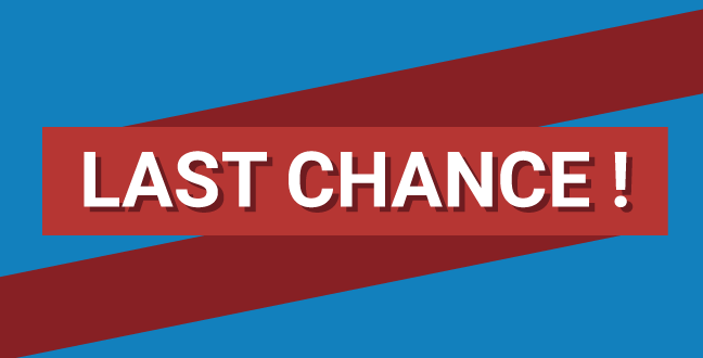 Last chance urges the readers to take immediate action or risk losing something of great value.
