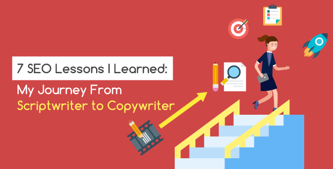 7 SEO Lessons I Learned My Journey From Scriptwriter to Copywriter Feature Image