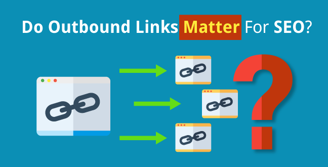 Do Outbound Links Matter For SEO?