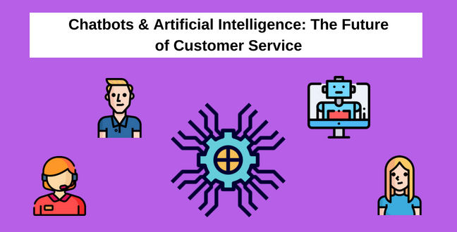 Chatbots & Artificial Intelligence_ The Future of Customer Service