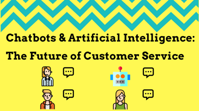 Chatbots & Artificial Intelligence: The Future of Customer Service