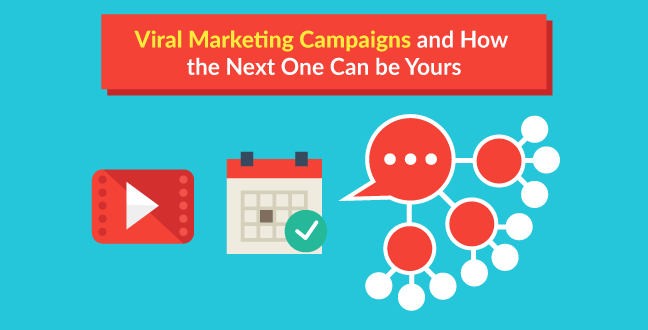 viral-marketing-campaigns-and-how-the-next-one-can-be-yours