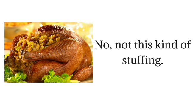 No, not this kind of stuffing.
