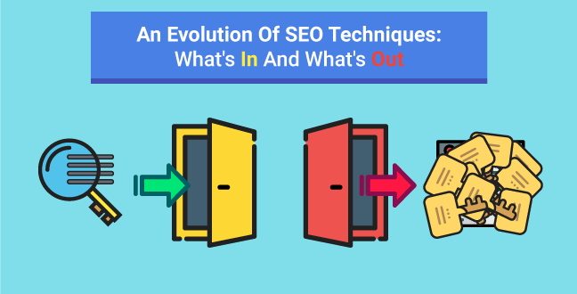 an-evolution-of-seo-techiques-whats-in-and-whats-out