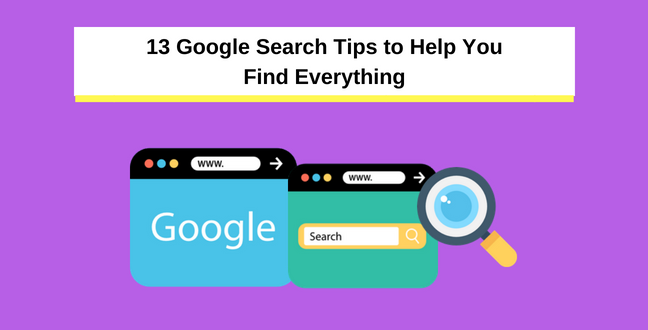 13 Google Search Tips to Help You Find Everything (1)