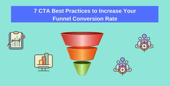 7 CTA Best Practices to Increase Your Funnel Conversion Rate