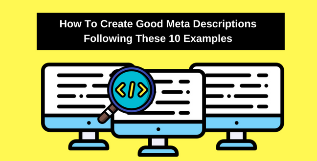 How to create good meta descriptions following these 10 examples