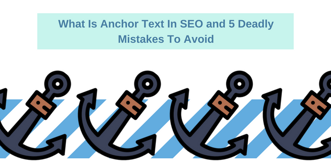 What Is Anchor Text In SEO and 5 Deadly Mistakes To Avoid