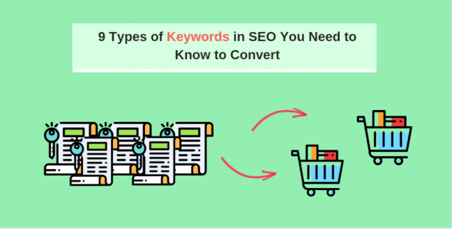 9 Types of Keywords in SEO You Need to Know to Convert