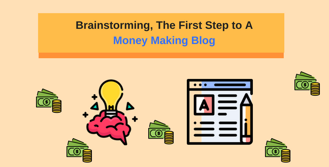 Brainstorming, The First Step to A Money Making Blog