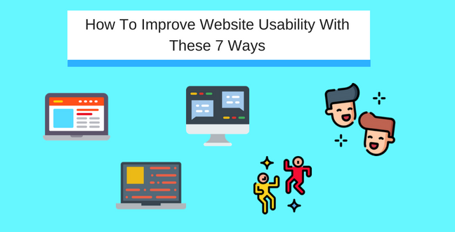 How To Improve Website Usability With These 7 Ways