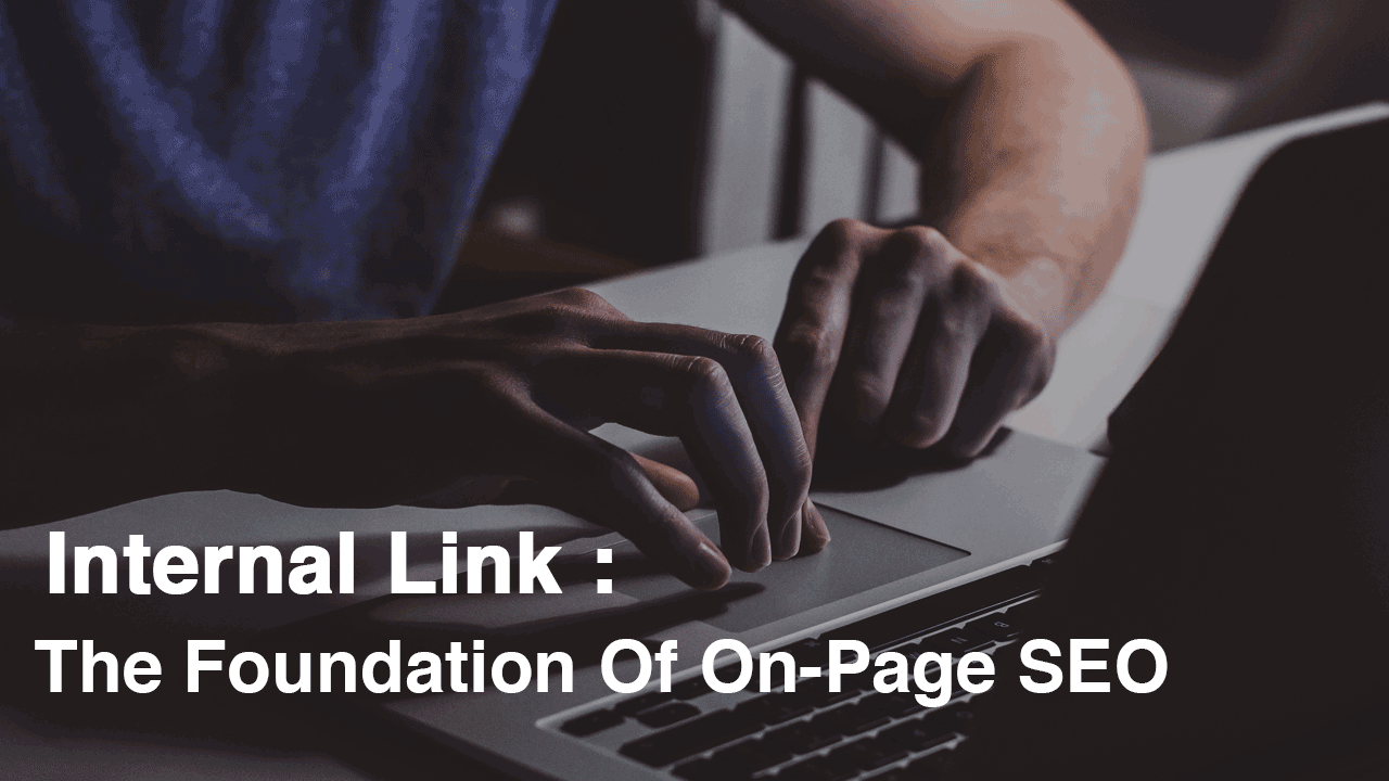 Internal link The Foundation of On-page SEO