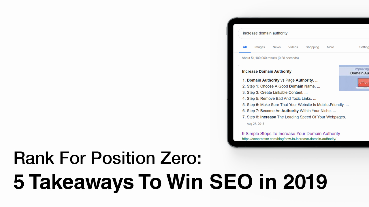 Rank For Position 0: 5 Takeaways To Win SEO in 2019