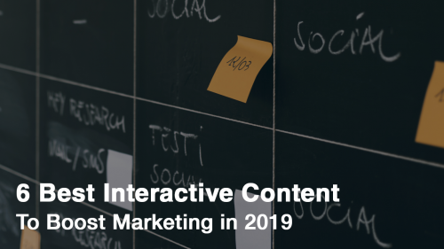 6 Best Interactive Content To Boost Marketing in 2019