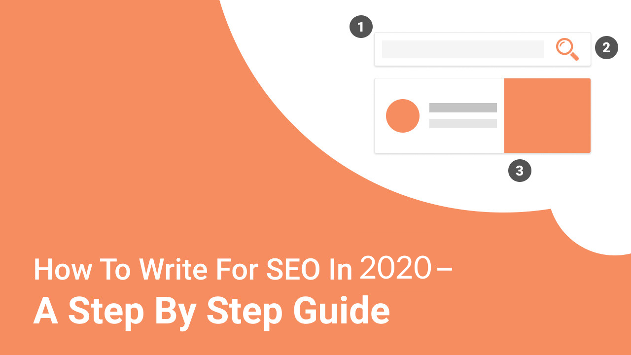 How to Write for SEO in 2020 - A Step By Step Guide