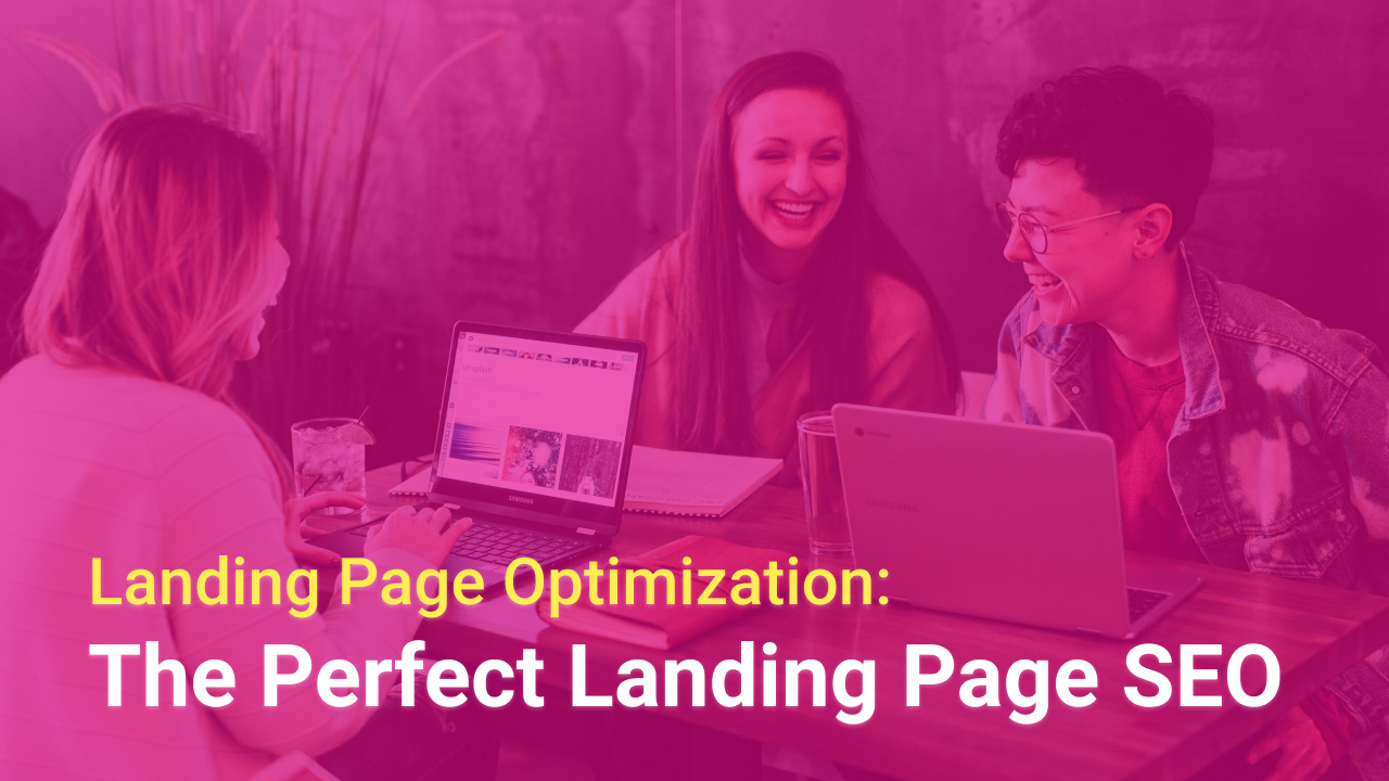 Landing Page Optimization: The Perfect Landing Page SEO