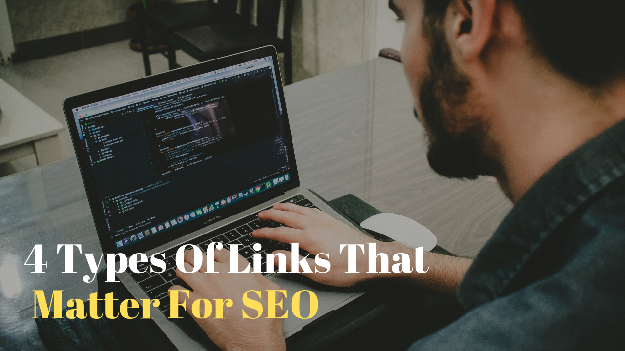 4 Types Of Links That Matter For SEO