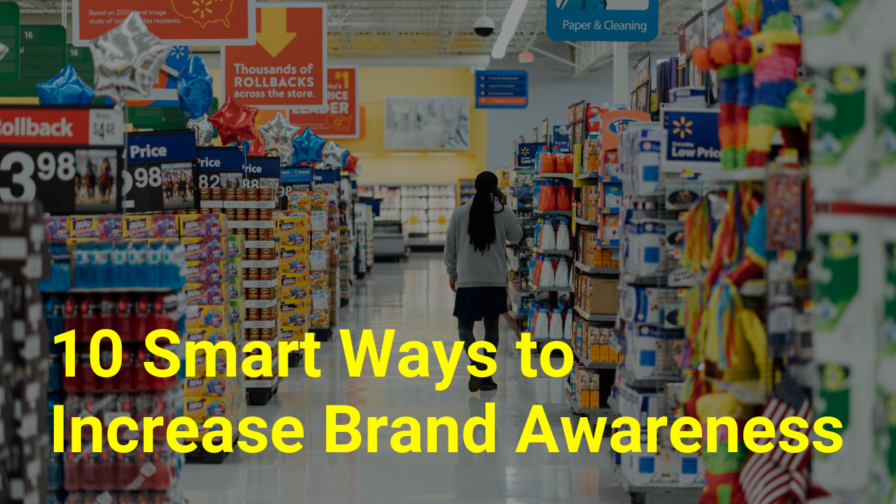 10 Smart Ways to Increase Brand Awareness.