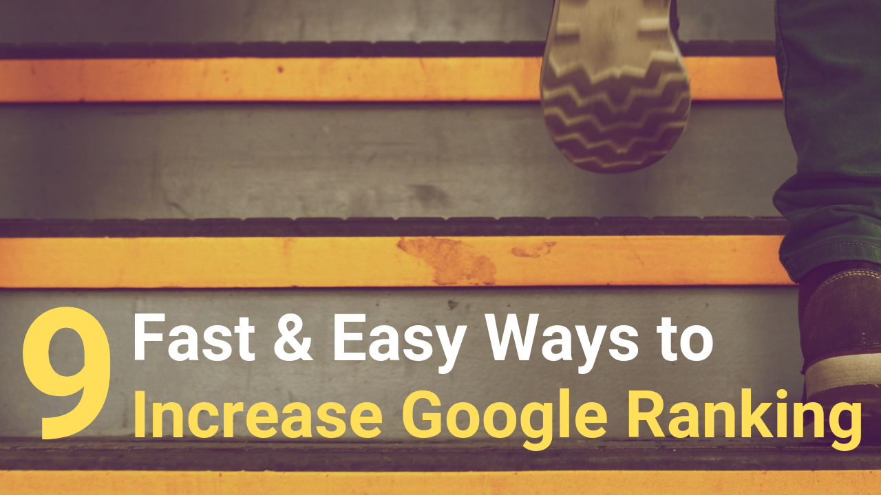 9 Fast and Easy Ways to Increase Google Ranking