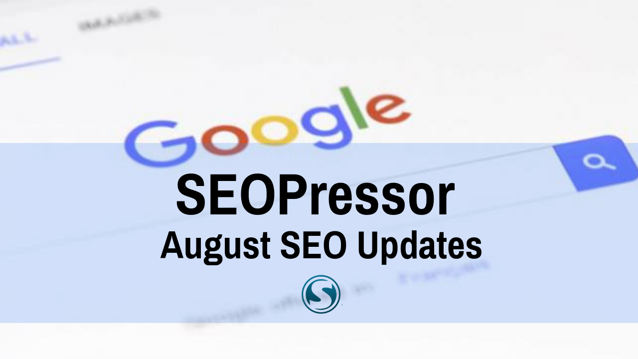 SEOPressor August SEO Updates