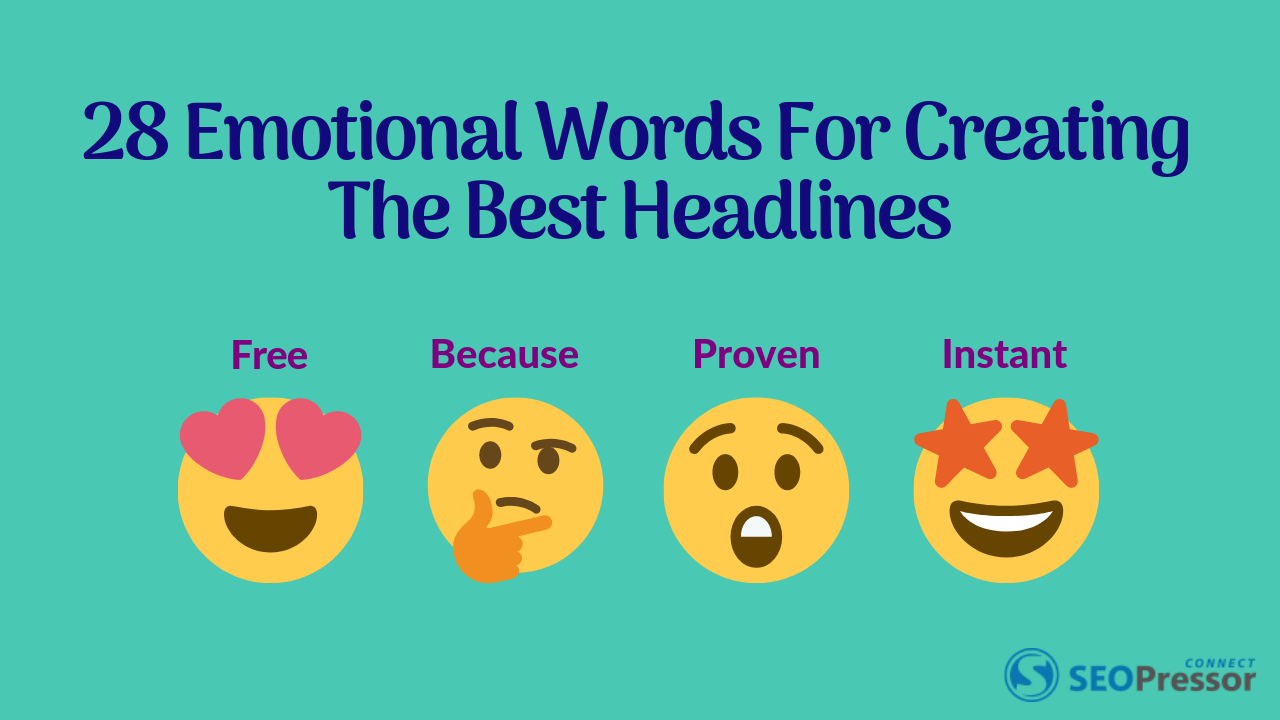 28 Emotional Words For Creating The Best Headlines