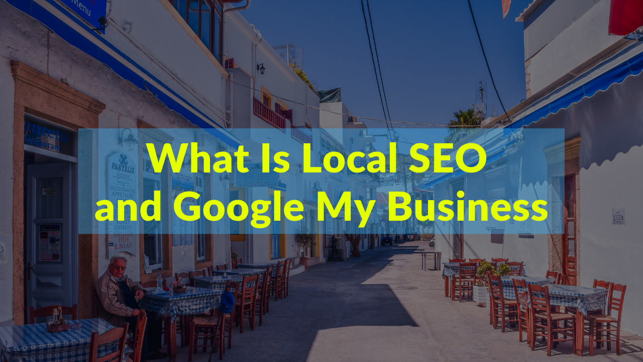 What is Local SEO and Google My Business?