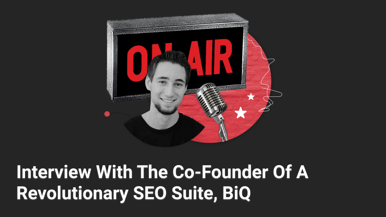 Feature image Interview With The Co-Founder Of A Revolutionary SEO Suite, BiQ